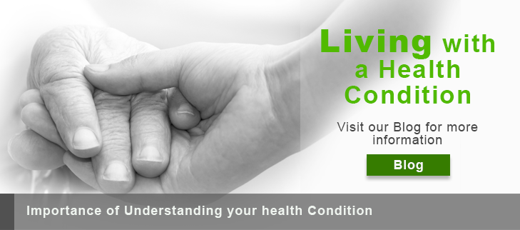 Living with a health condition - visit our Blog for more information